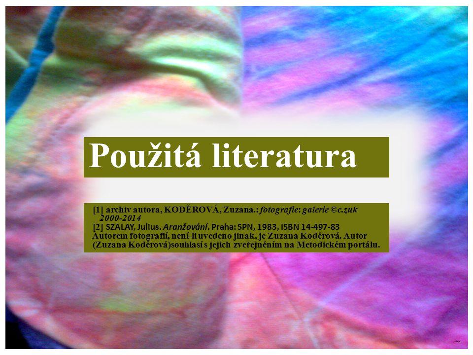 Použitá literatura [1] archiv autora, KODĚROVÁ, Zuzana.: fotografie: galerie ©c.zuk. 2000-2014.